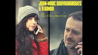 Paroles, paroles  - Jean-Marc Sauvagnargues & A BANDA - Album SAUDADE