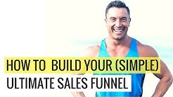 How To Build Your (Simple) Ultimate Sales Funnel
