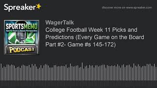 College Football Week 11 Picks and Predictions (Every Game on the Board Part #2- Game #s 145-172)