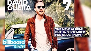 David Guetta Unveils New Studio Album '7',  Feat. Nicki Minaj, Justin Bieber & More | Billboard News