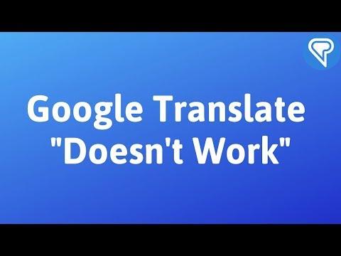 "Google Translate ""Doesn't Work"""