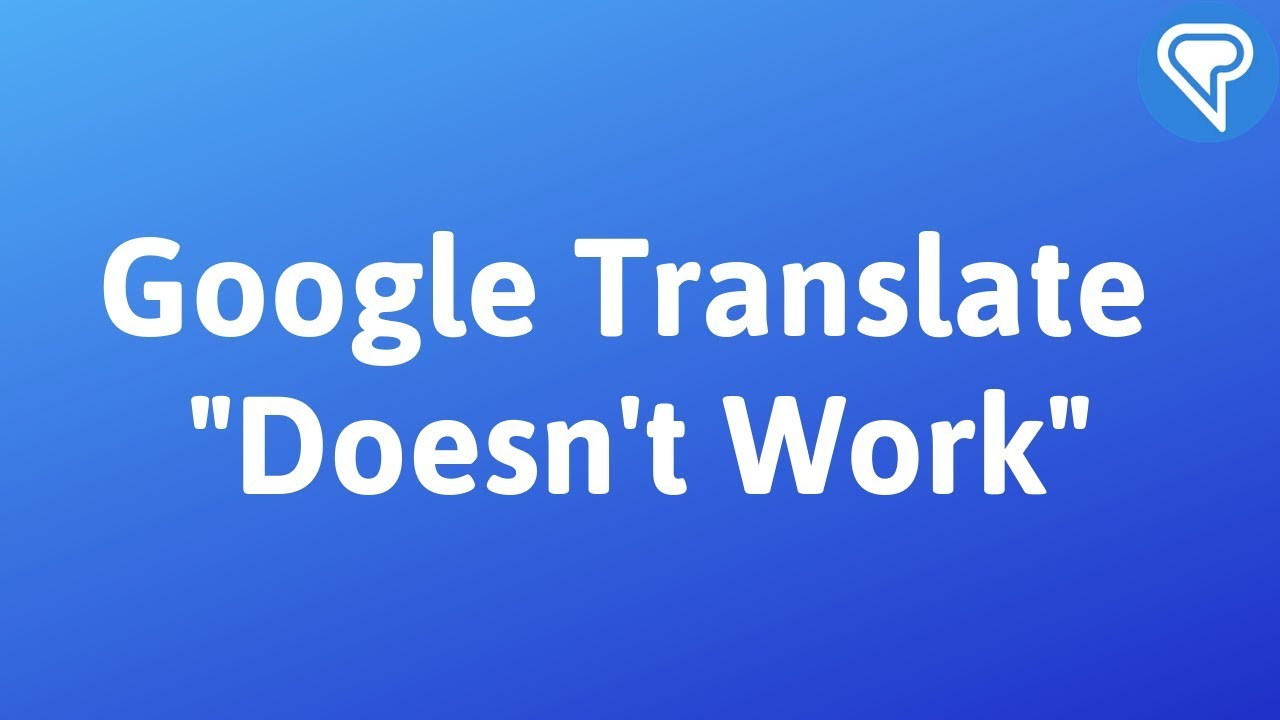 Google Translate Doesn't Work? - The Linguist on Language