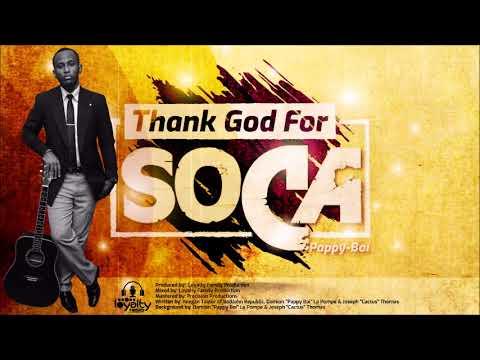 Pappy-Boi - Thank God For Soca {Soca 2018}{Grenada} {Groovy Monarch}