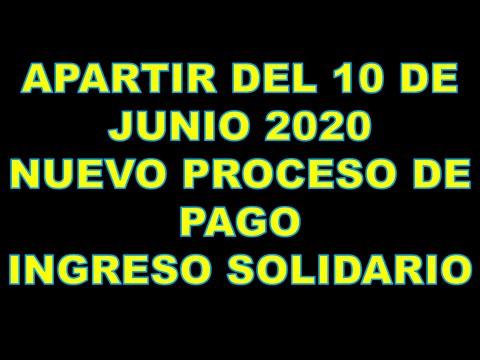 INGRESO SOLIDARIO,  APARTIR  DEL 10 DE JUNIO HABLAN DE UN NUEVO PROCESO DE PAGO. PARA MUCHOS.