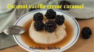 Coconut vanilla creme caramel recipe// VEGAN// Gluten free