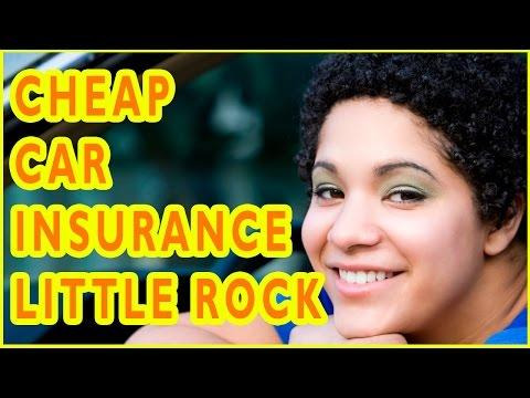 Cheap Car Insurance Companies  Little Rock, Arkansas. How To Get Cheap Car Insurance in Little Rock