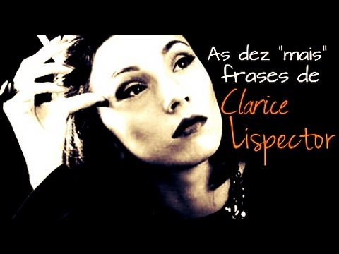As Dez Mais Frases De Clarice Lispector Youtube