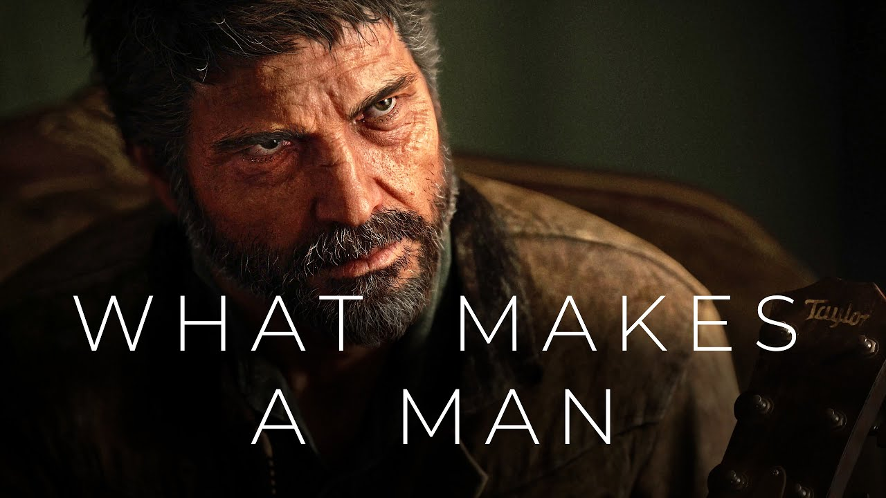 What Makes A Man? A Study of Joel in The Last of Us Part 2 [cinematic discussion]