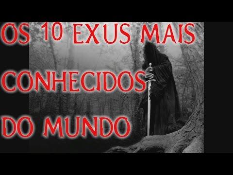 OS 10 EXUS MAIS CONHECIDOS DO MUNDO