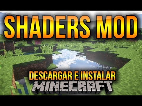 Minecraft 1.8/1.7.10/1.7.2 - Descargar E Instalar Shaders MOD (Sonic Ether's Unbelievable)
