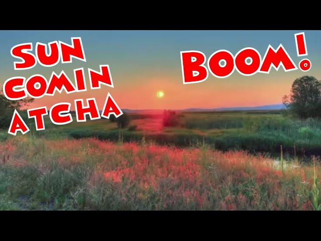 SUN COMIN ATCHA BOOM! RISING-SUN CLIP, FROM TIME LAPSE OF THE SUN
