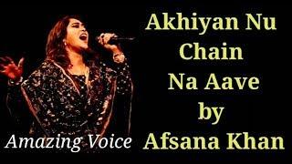 Akhiyan Nu Chain Na Aave || Cover by Afsana Khan || Original by Ustad Nusrat Fateh Ali Khan