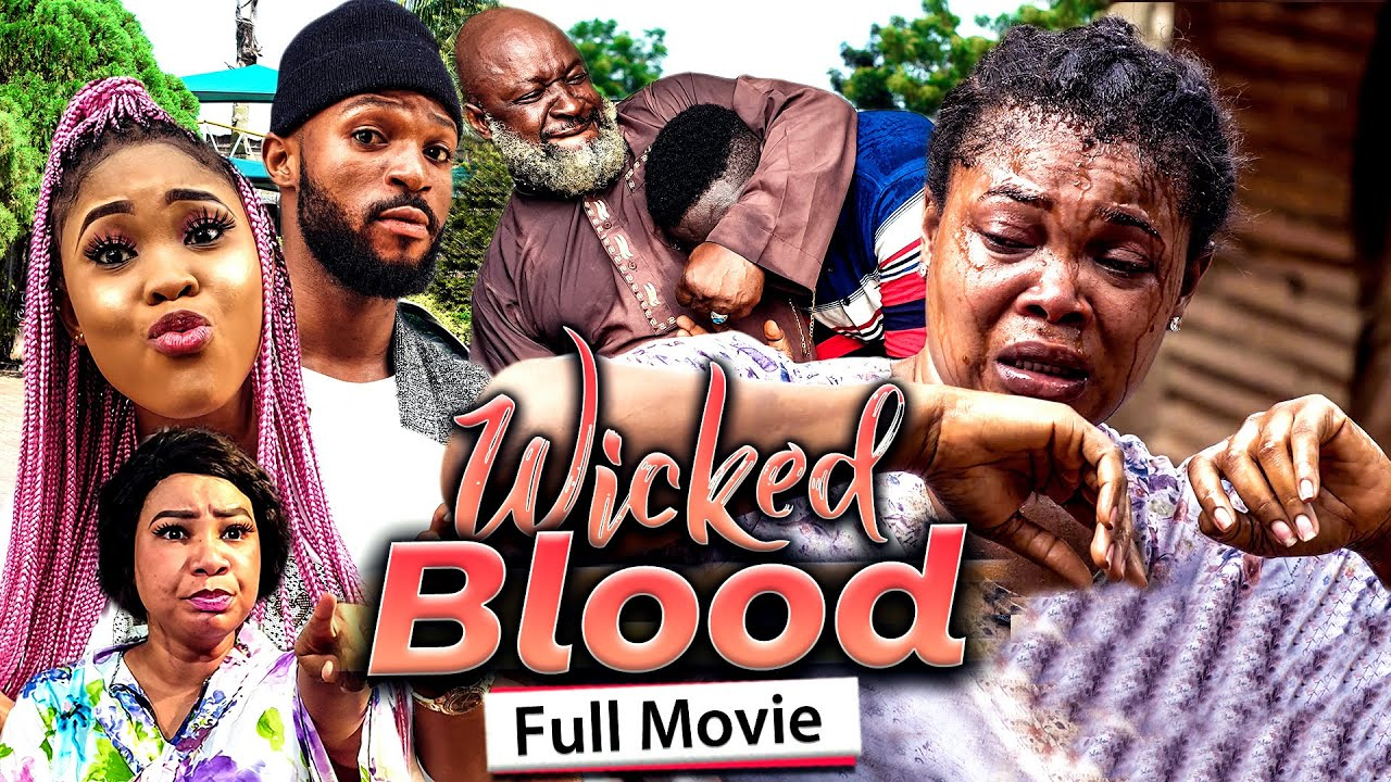 Download WICKED BLOOD (Full Movie) Ruby Orjikor & Chioma Nwaoha 2021 Latest Nigerian Nollywood Full Movie