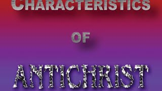Nothing But The Truth: Characteristics of ANTICHRIST (part 6) & the Prayer of Daniel