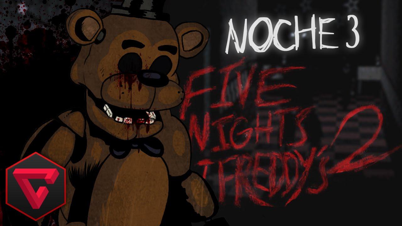 Five Nights At Freddy S 2 Noche 3 Mu 209 Ecos Diab 211 Licos Vs