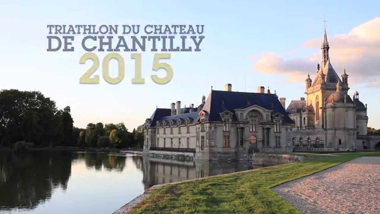 Teaser triathlon du ch teau de chantilly 2015 2 mins youtube - Chateau de chantilly adresse ...