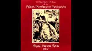 Vals «Tristes jardines» interpretado por Miguel García Mora