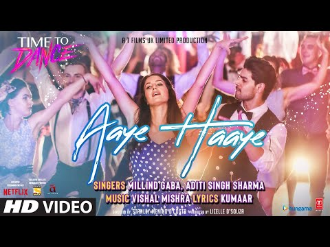 Aaye Haaye Song: Vishal Mishra Ft. Millind Gaba & Aditi S Sharma | Time To Dance | Sooraj, Isabelle