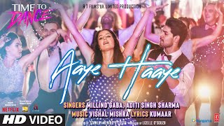 Aaye Haaye Song: Vishal Mishra Ft. Millind Gaba & Aditi S Sharma | Time To Dance | Sooraj, Isabelle