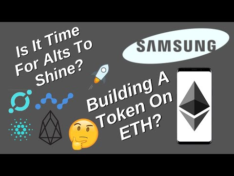 Called The BTC Drop- Is It Time For The Alts To Shine? Plus, Samsung with HUGE News!