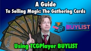 mtg a guide to selling magic the gathering cards using tcgplayer buylist