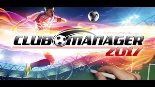 Club Manager 2017 Gameplay