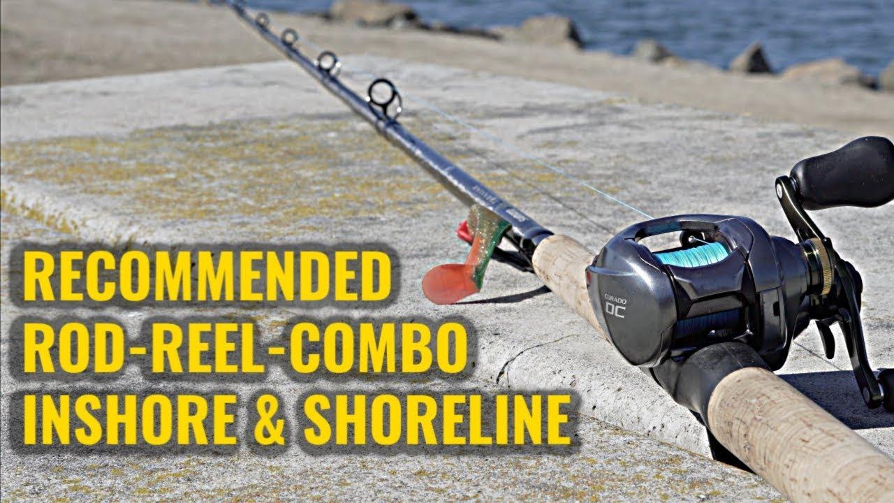 Recommended Fishing Combo For Inshore Shoreline Fishermen Youtube