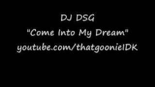 DJ DSG - Come Into My Dream