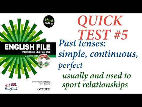 English File Intermediate - Quick Test #5 Past Simple, Continuous, Perfect, Used To