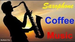 The Very Best Of Romantic Saxophone Coffee Morning Cafe Jazz Coffee Instrumental Music