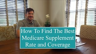 Gambar cover How To Find The Best Medicare Supplement Rate and Coverage