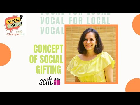Scift – The concept of social gifting in India | Vocal for Local