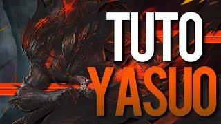 TUTO YASUO - COMMENT CARRY EN BRONZE/SILVER ? - League of Legends FR