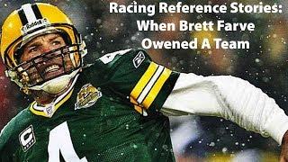 Racing Reference Stories: When Brett Favre Owned A Team