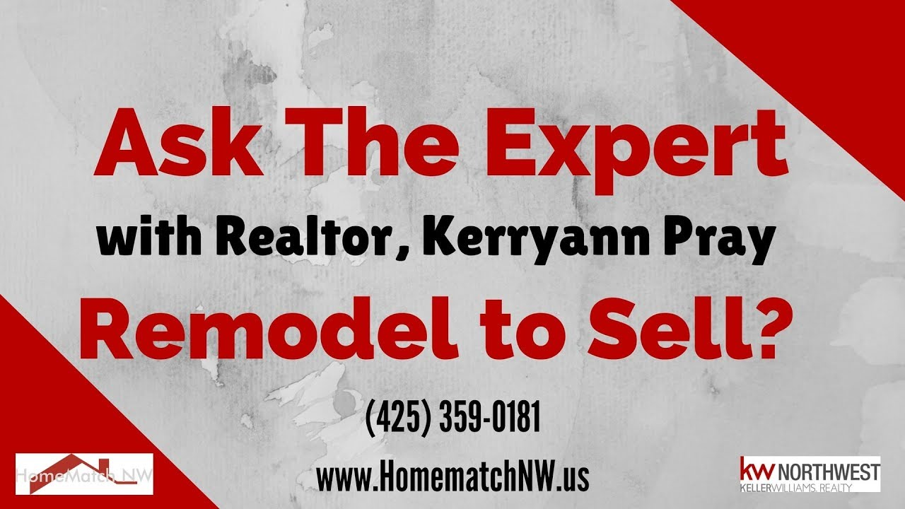 Should I Remodel Before Selling My House Realtor Kerryann Pray