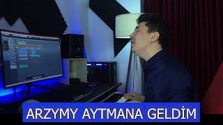 Begench Orayev - Arzymy Aytmana Geldim (COVER) 2021
