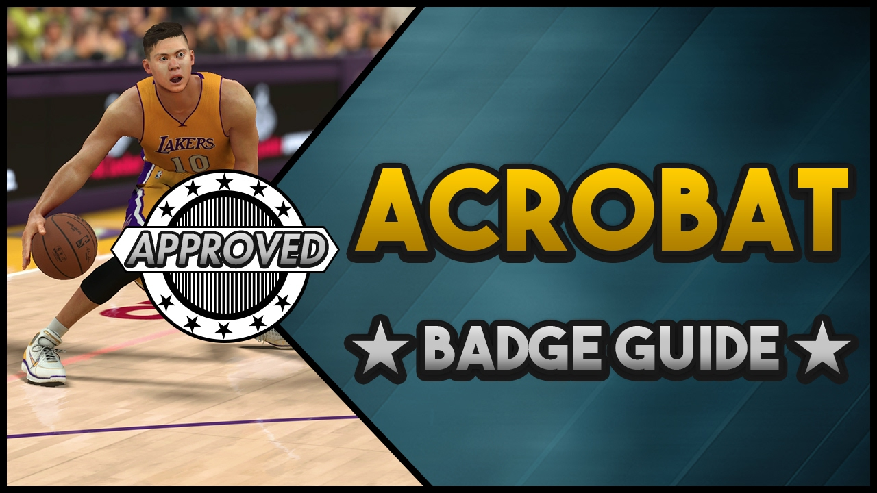 NBA 2K17 BADGE GUIDE | HOW TO GET ACROBAT (EASIEST WAY) SUPER FAST! 1 GAME!  - YouTube