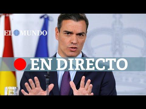 DIRECTO CORONAVIRUS   Comparecencia del presidente del Gobierno, Pedro Sánchez
