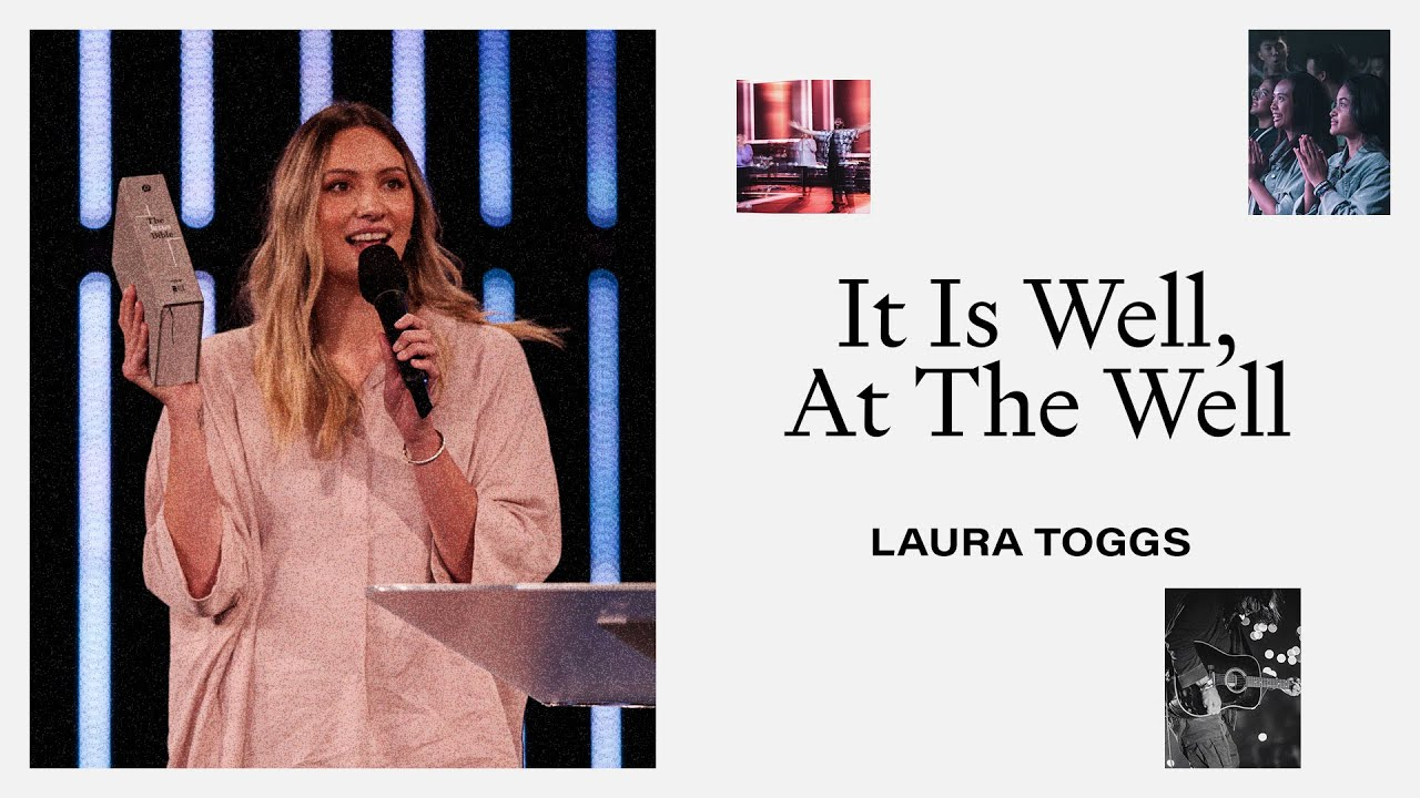 It Is Well At The Well | Laura Toggs | Hillsong Church Online