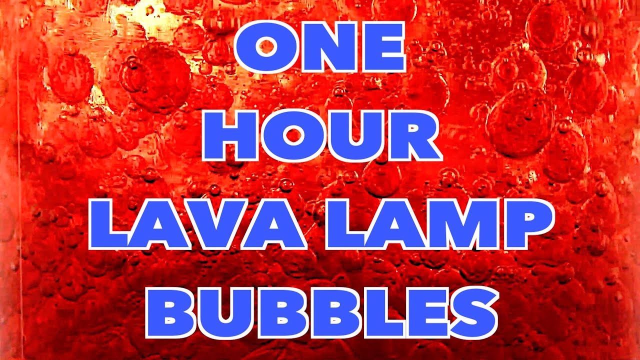One Hour of DIY Lava Lamp Bubbles - YouTube
