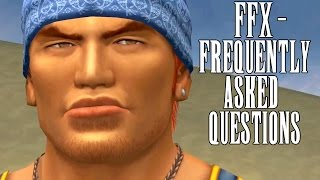 Final Fantasy X - 10 Frequently Asked Questions (Story + Gameplay Related)