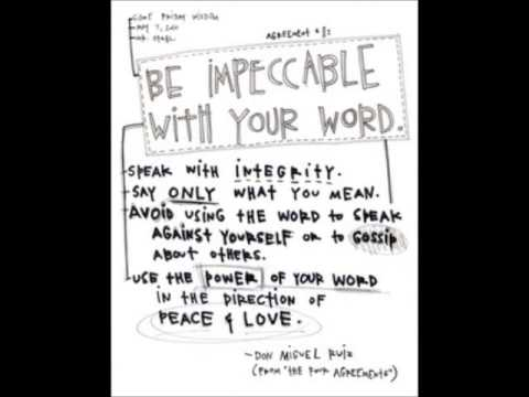 The 1st Agreement - Be Impeccable With Your Word