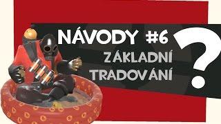 Team Fortress 2 | Navody #6 | Zakladni tradovani