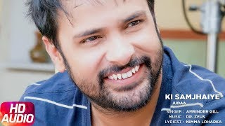 Ki Samjhaiye (Full Audio Song) | Amrinder Gill | Dr. Zeus | Speed Records