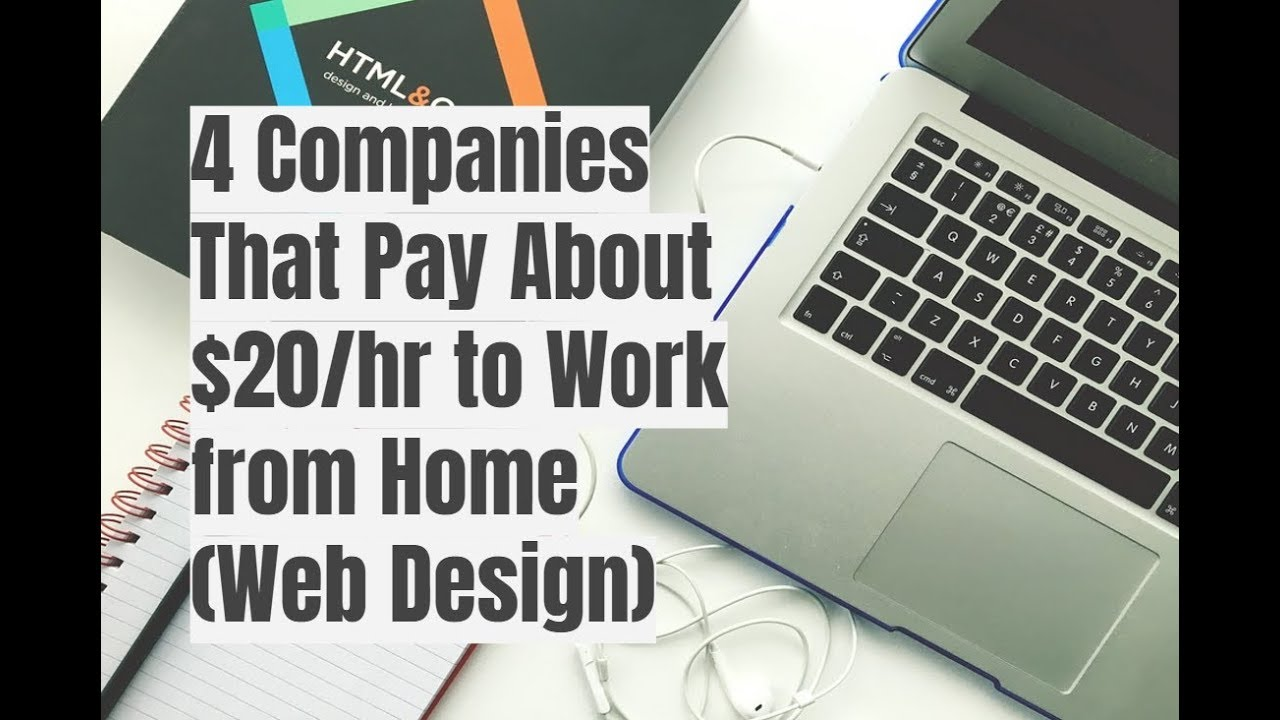 4 Companies That Pay About  20 hr to Work from Home Web Design