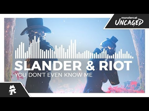 SLANDER & RIOT  You Dont Even Know Me Monstercat Release