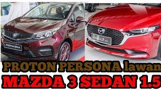 Mazda 3 Sedan 1.5 vs Proton Persona CVT Premium 2019
