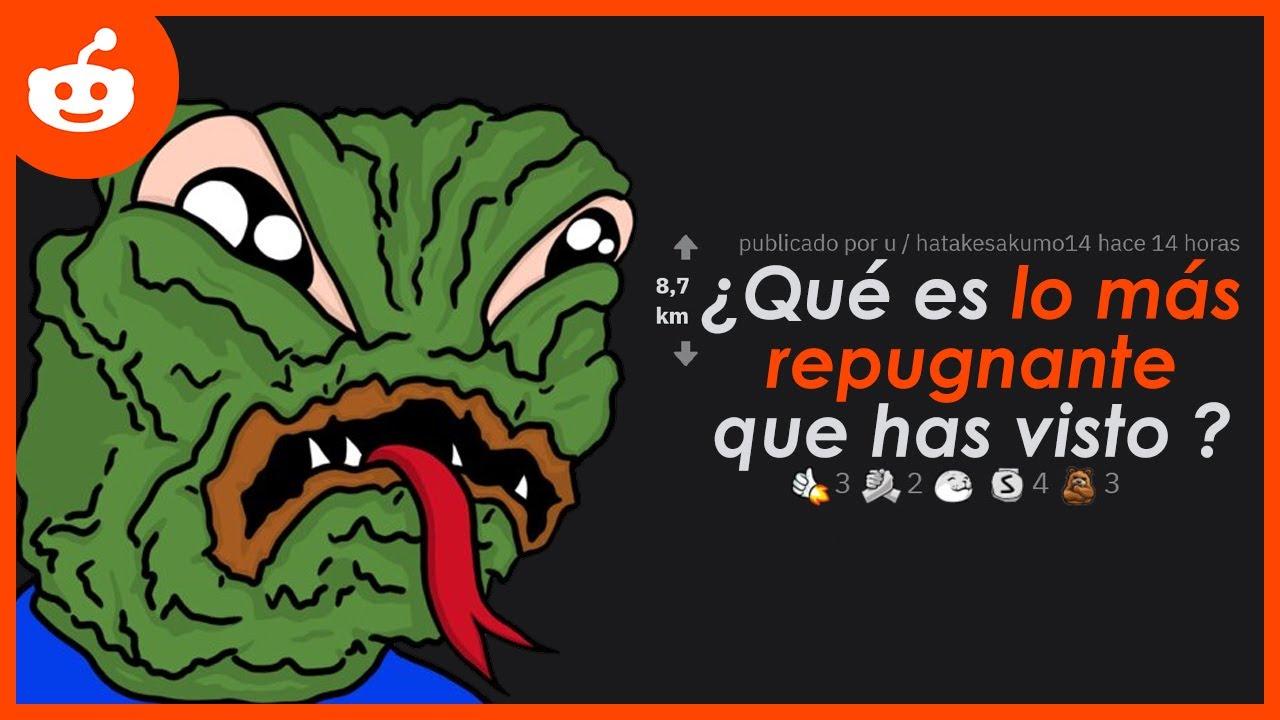 Download ¿Qué es lo más repugnante que has visto? Reddit en español