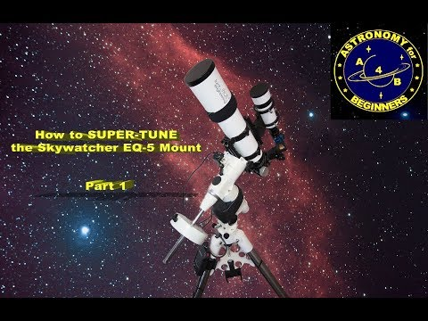 How to SUPER TUNE the Skywatcher EQ-5 mount Part 1