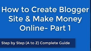 كيفية إنشاء مدون الموقع وجعل المال على الانترنت | الجزء 1 - خطوة خطوة (A إلى Z) دليل كامل
